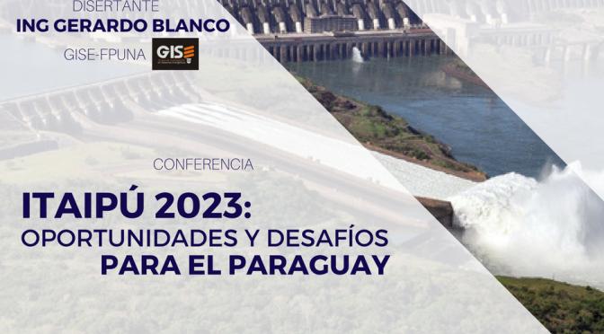 Conferencia sobre Itaipú con miras al 2023