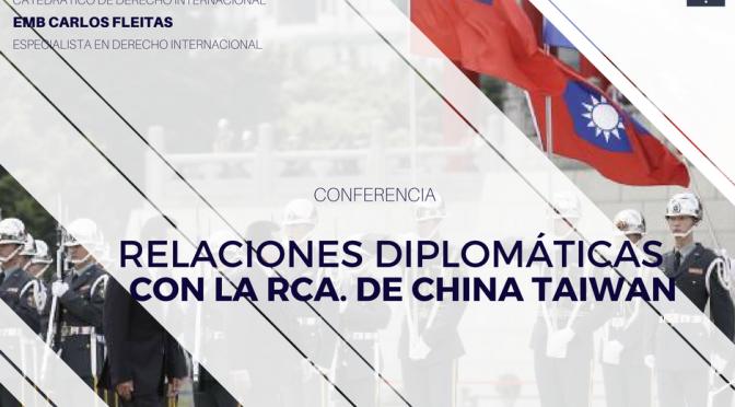 Conferencia sobre Relaciones Diplomáticas con Taiwán es declarada de Alto Interés Académico